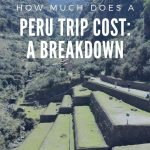 A full breakdown of our Peru trip cost, including transport, food and drink, accommodation and activities, plus some useful tools to help plan your budget. #peru #perutravel #perutripcost #travelbudget #travelcosts