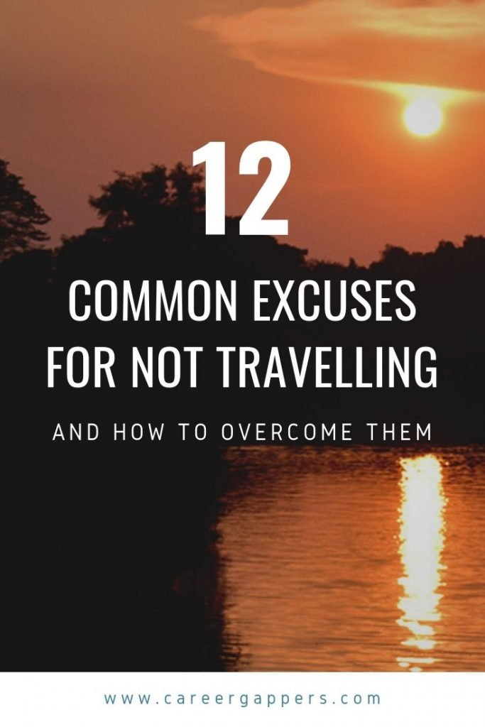 Whether it's money, time, career concerns or fear of the unknown, there are many excuses people commonly use for not taking a travel break. #careerbreak #careerbreaktravel #sabbatical #traveltheworld #careeradvice