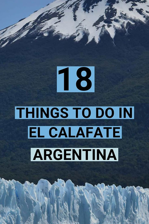 There's much more to El Calafate than Perito Moreno Glacier! We've compiled the very best things to do in El Calafate, Argentina, for a satisfying trip. #elcalafate #peritomorenoglacier #peritomoreno #elcalafateargentina #patagonia