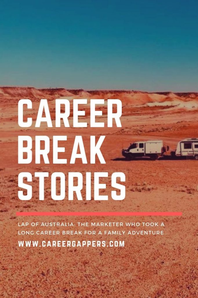 Sharonika Camplin left her top job in marrketing to travel around Australia in a truck and caravan with the family. This is her story. #careerbreak #travelcareerbreak #careerbreakstories #takeabreak #familytravel