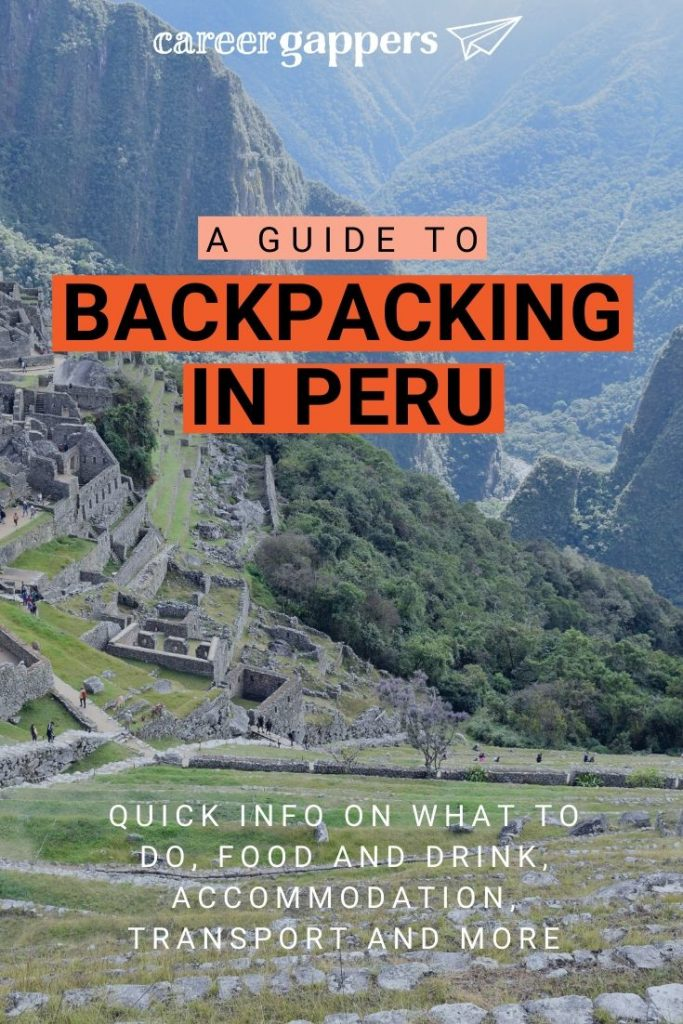 A quick guide to all you need to know about backpacking in Peru, including top things to do, what to eat and drink, where to stay and how to get around. #backpackingperu #perutravel #visitperu #travelperu #thingstodoinperu