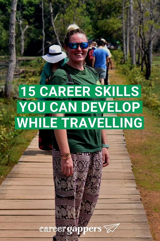 Developing career skills can be challenging in your regular working routine. Travel enables an environment for building these 15 life and career skills. #careerskills #skillbuilding #lifeskills #careerbreak #travelbreak