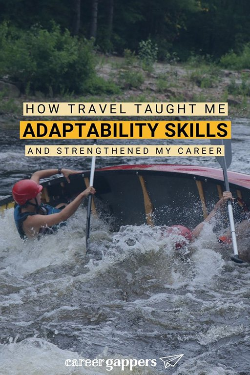 Mikaela writes about how travel has helped her to develop adaptability skills that have been invaluable in the workplace and her career. #adaptability #travel #careerskills #newskills #personaldeveopment