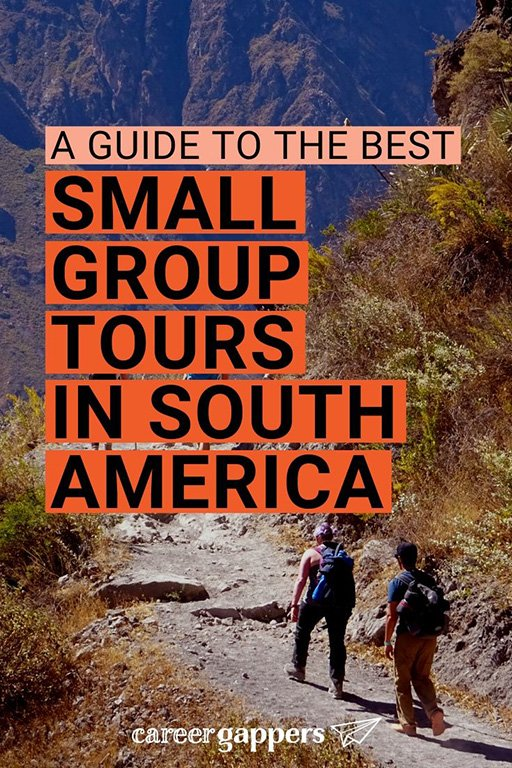 We pick out the best small group tours in South America, and explore why they're a great option for travelling in a safe and sociable environment. #smallgrouptours #southamerica #southamericatours #southamericatravel #gadventures
