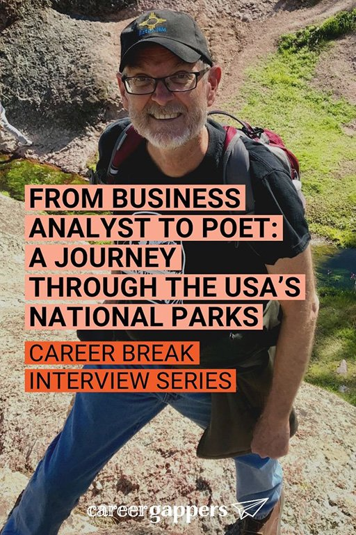 After 30 years as a business analyst, Alan Birkelbach left to tour the USA's national parks. He explains why he has gone full-time as a writer. #careerbreak #sabbatical #careerchange #usnationalparks #inspirationaltravel