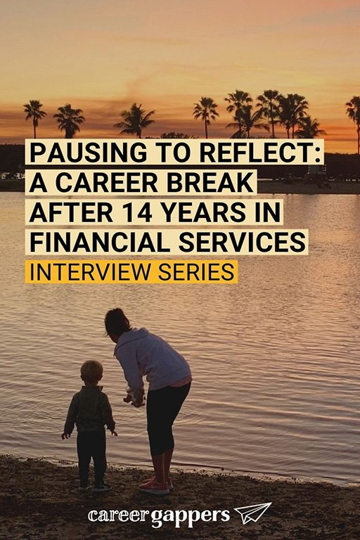 After 14 years in financial services, Steven Rust explains why he decided to take a career break to study, travel and spend time with family. #careerbreak #familybreak #sabbatical #timeout #familysabbatical