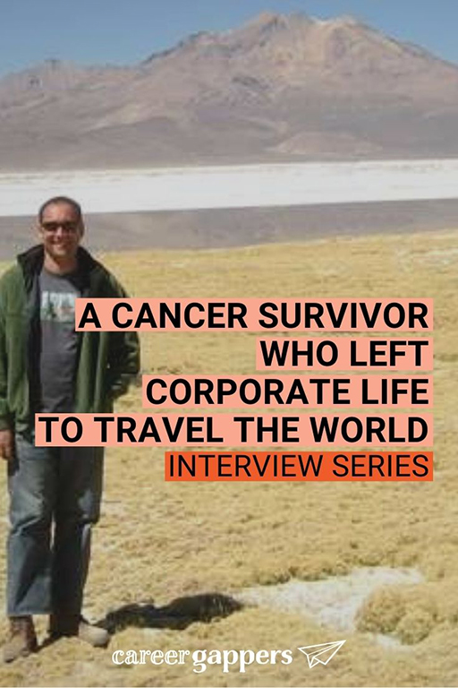 Anthony Bianco, a young cancer survivor, left his corporate job to travel the world. The trip inspired him to reinvent his life and career. #careerbreak #cancersurvivor #travelstories