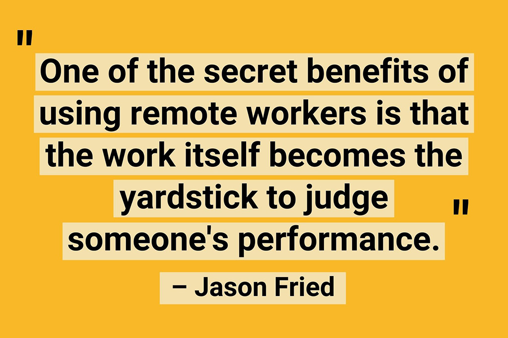 Jason Fried quote remote workers