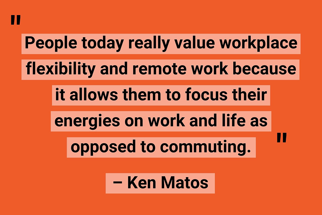 Ken Matos workplace flexibility quote