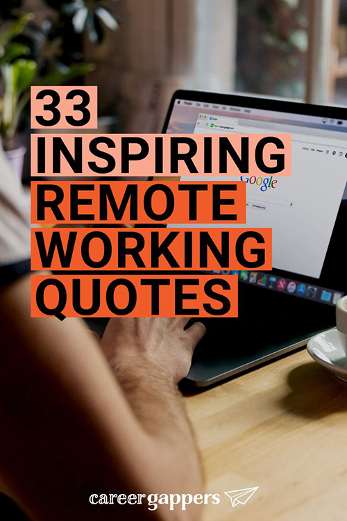 A compilation of inspirational remote working quotes and work from home quotes for employees, business leaders and digital nomads.