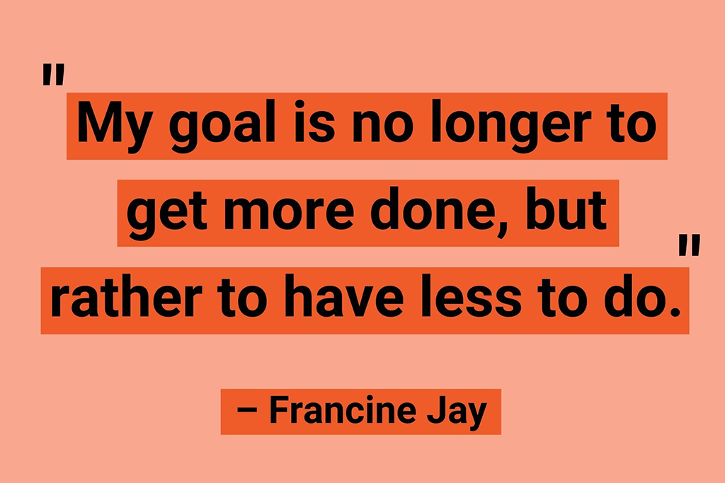 Remote working quotes Francine Jay
