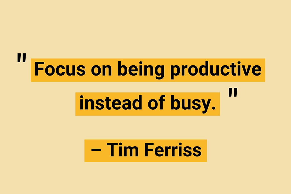 Tim Ferriss work from home productivity quotes.jpg