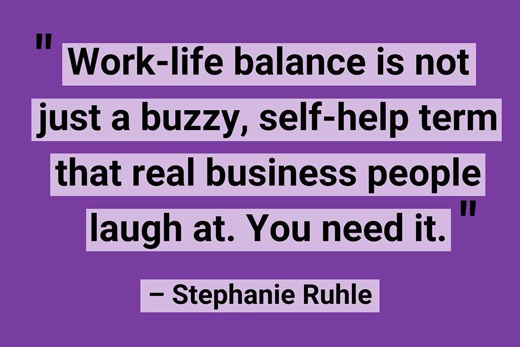 Work life balance quotes Stephanie Ruhle